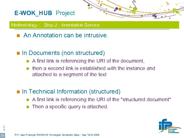 E-WOK_HUB Project Methodology : Step 2 : Annotation Service n An Annotation can