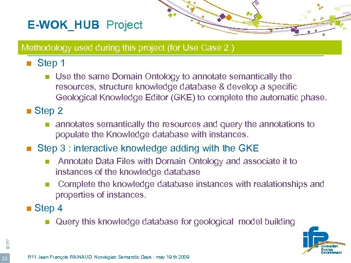 E-WOK_HUB Project Methodology used during this project (for Use Case 2 ) n