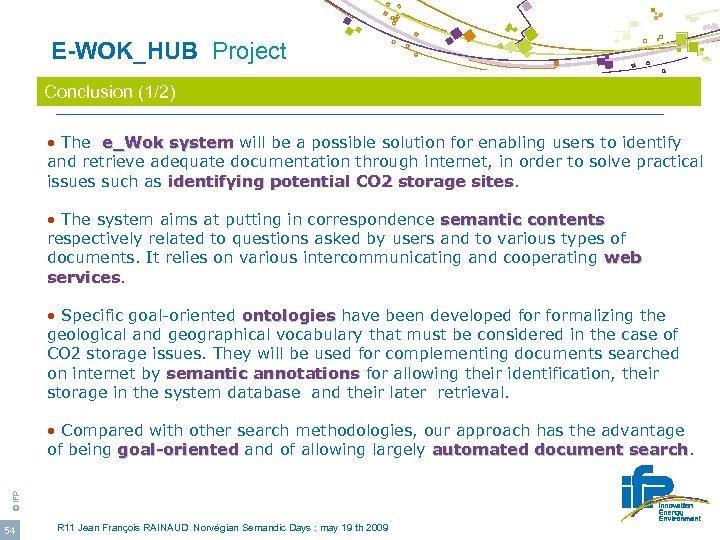 E-WOK_HUB Project Conclusion (1/2) • The e_Wok system will be a possible solution