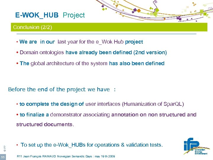 E-WOK_HUB Project Conclusion (2/2) • We are in our last year for the