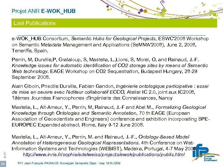Projet ANR E-WOK_HUB Last Publications e-WOK_HUB Consortium, Semantic Hubs for Geological Projects, ESWC'2008 Workshop