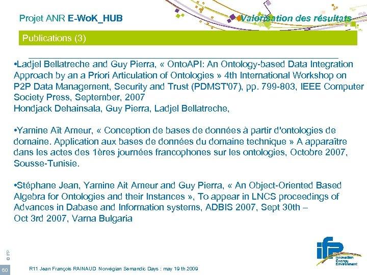 Projet ANR E-Wo. K_HUB Valorisation des résultats Publications (3) • Ladjel Bellatreche and Guy