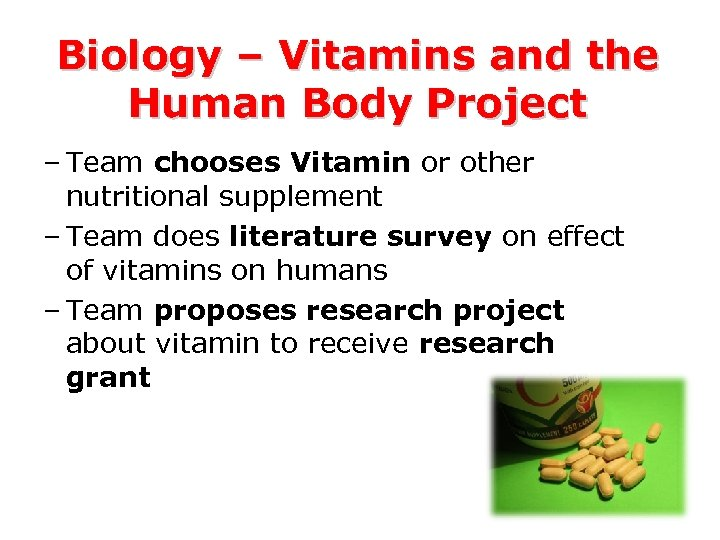 Biology – Vitamins and the Human Body Project – Team chooses Vitamin or other