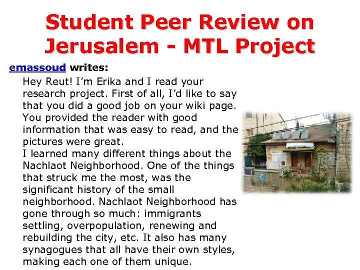 Student Peer Review on Jerusalem - MTL Project emassoud writes: Hey Reut! I'm Erika