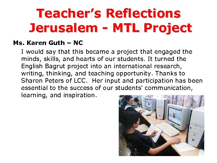 Teacher's Reflections Jerusalem - MTL Project Ms. Karen Guth – NC I would say
