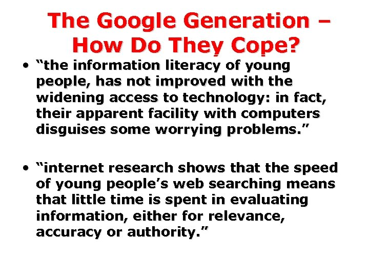 "The Google Generation – How Do They Cope? • ""the information literacy of young"