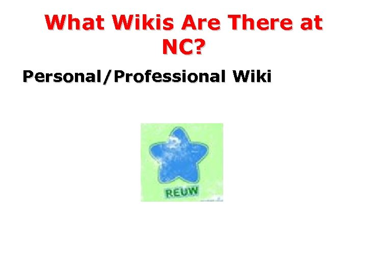What Wikis Are There at NC? Personal/Professional Wiki