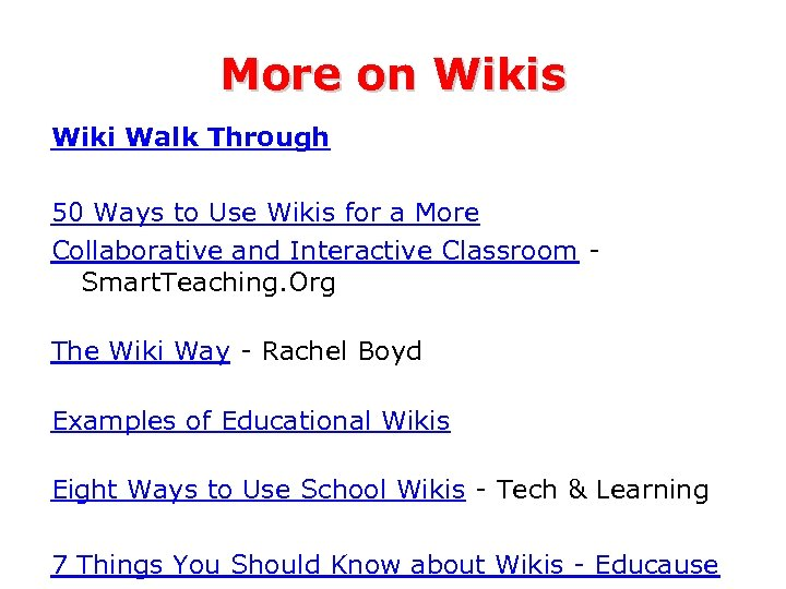 More on Wikis Wiki Walk Through 50 Ways to Use Wikis for a More