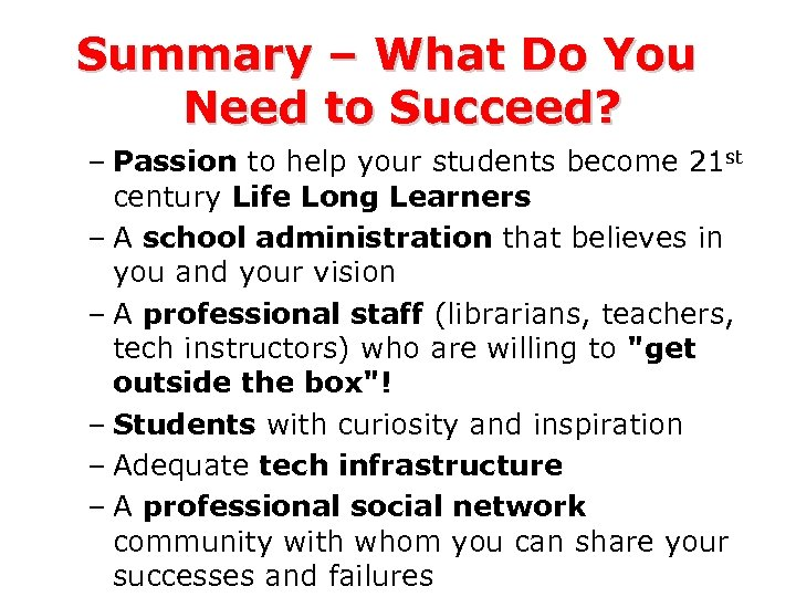 Summary – What Do You Need to Succeed? – Passion to help your students