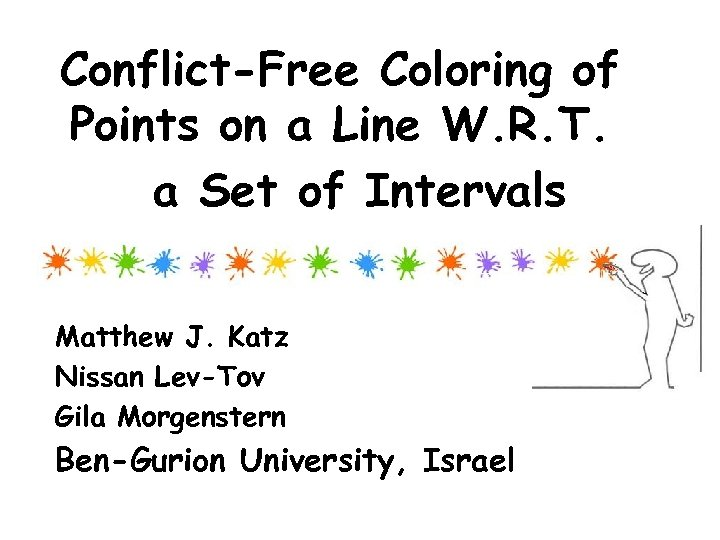 Conflict-Free Coloring of Points on a Line W. R. T. a Set of Intervals
