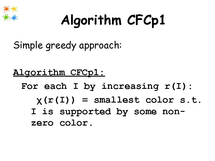 Algorithm CFCp 1 Simple greedy approach: Algorithm CFCp 1: For each I by increasing
