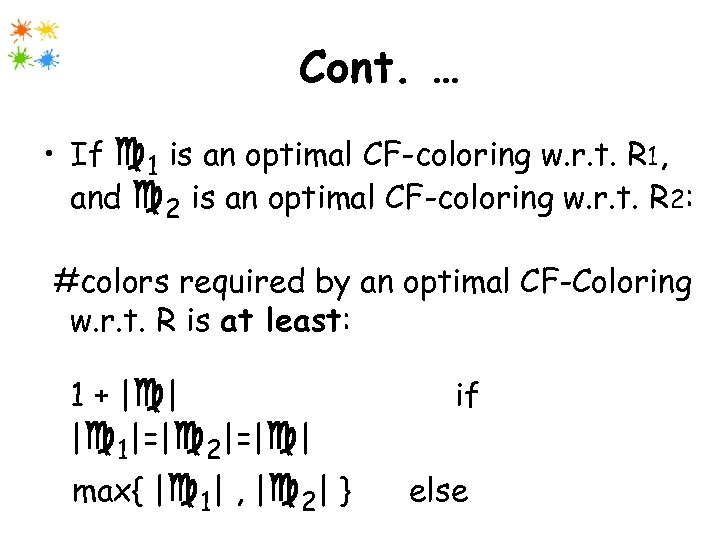 Cont. … • If 1 is an optimal CF-coloring w. r. t. R 1,