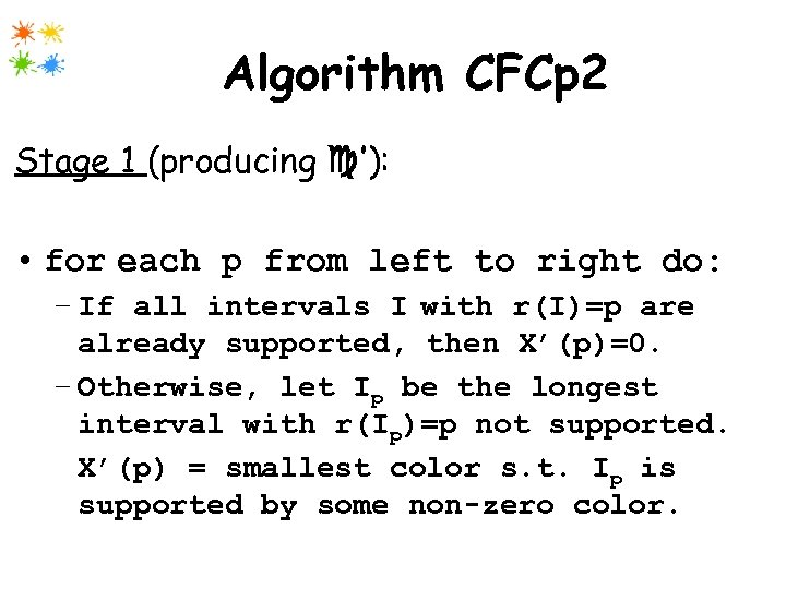Algorithm CFCp 2 Stage 1 (producing '): • for each p from left to
