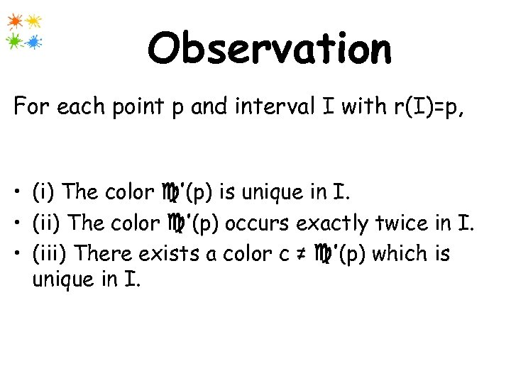 Observation For each point p and interval I with r(I)=p, at least one of