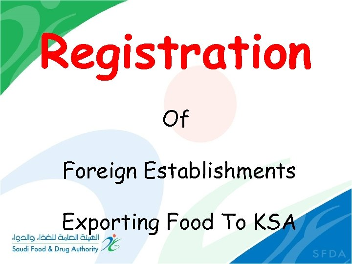 Registration Of Foreign Establishments Exporting Food To KSA