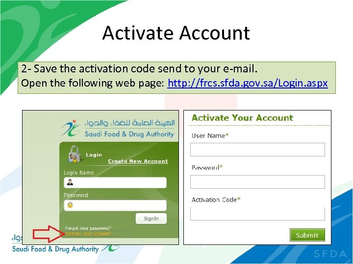 Activate Account 2 - Save the activation code send to your e-mail. Open the