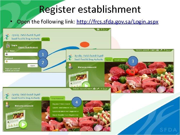 Register establishment • Open the following link: http: //frcs. sfda. gov. sa/Login. aspx 1