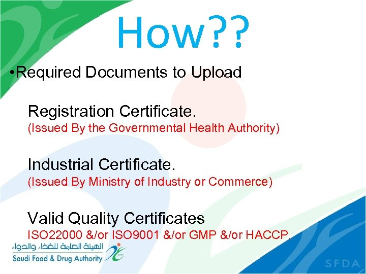 How? ? • Required Documents to Upload Registration Certificate. (Issued By the Governmental Health