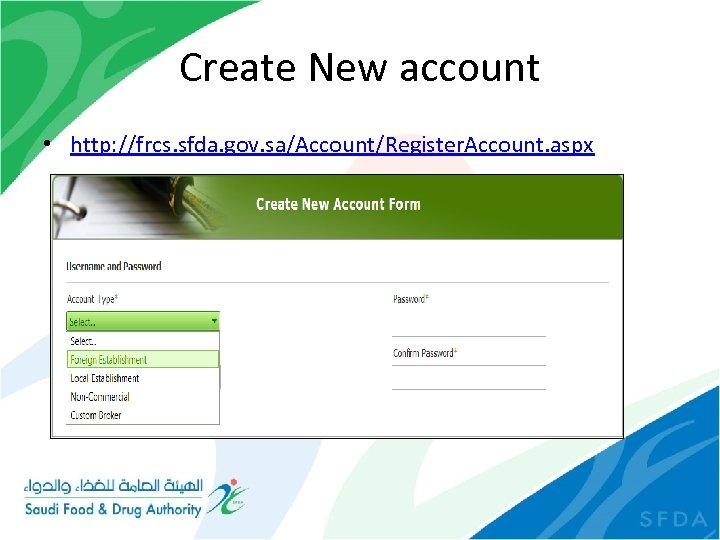 Create New account • http: //frcs. sfda. gov. sa/Account/Register. Account. aspx