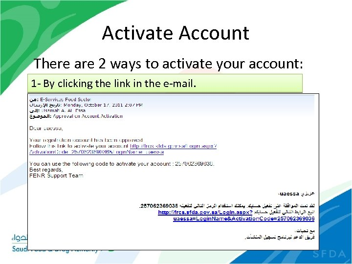Activate Account There are 2 ways to activate your account: 1 - By clicking