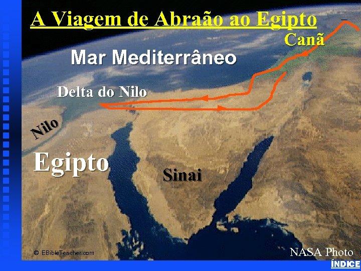 Mar Mediterrâneo Abraham's Journey to Egypt A Viagem de Abraão ao Egipto Canã Delta