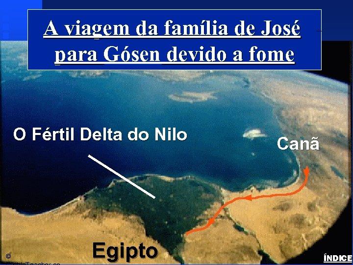 A viagem da família de José para Gósen devido a fome O Fértil Delta