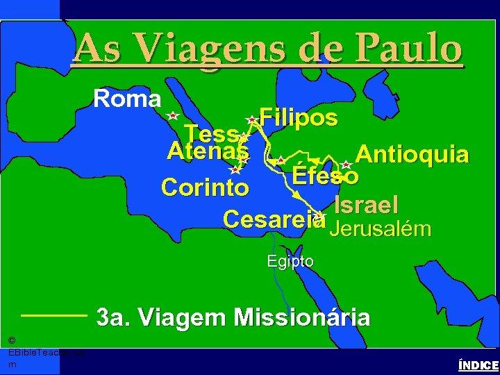 As Viagens de Paulo Paul's 3 rd Journey Paul-3 rd Missionary Journey Roma •