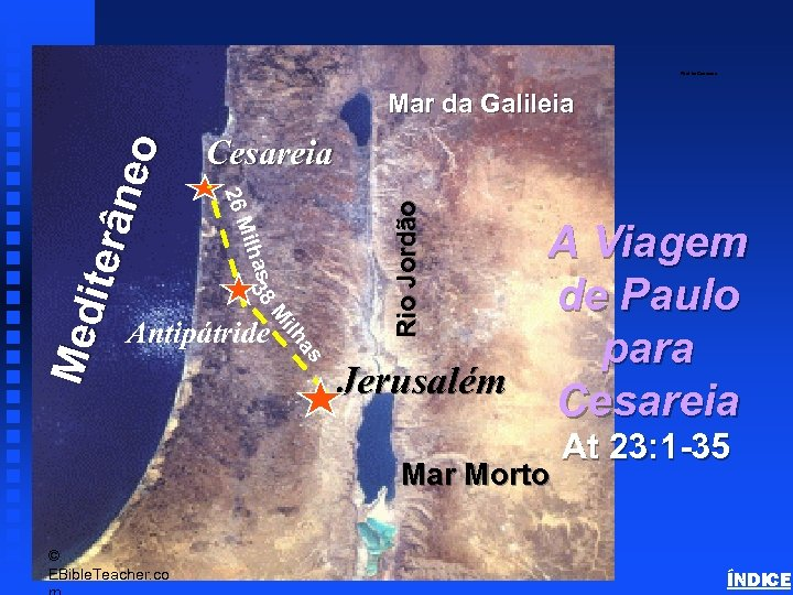 Paul to Caesarea s 8 ilha 3 as ilh M Antipátride Rio Jordão Cesareia
