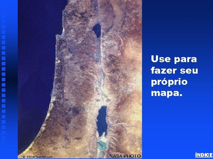 Israel Blank Map Use para fazer seu próprio mapa. © EBible. Teacher. com NASA