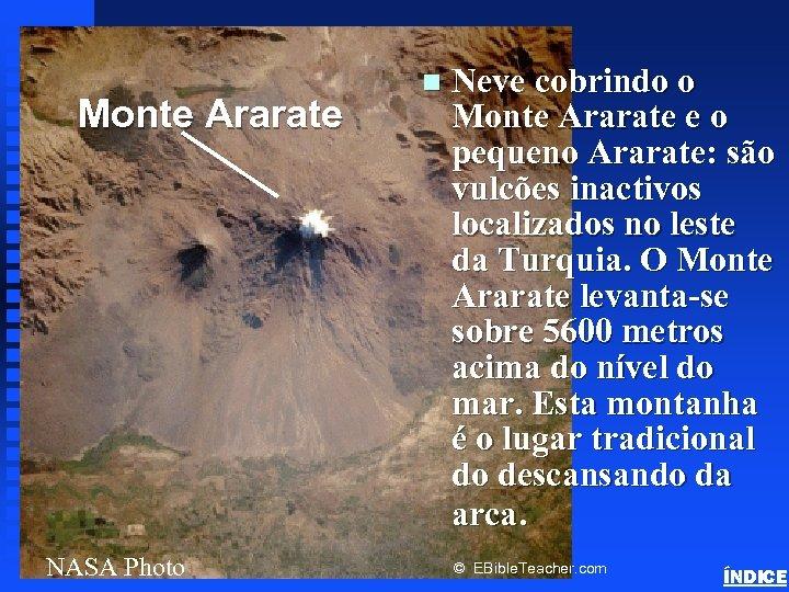Neve cobrindo o Monte Ararate e o pequeno Ararate: são vulcões inactivos localizados no