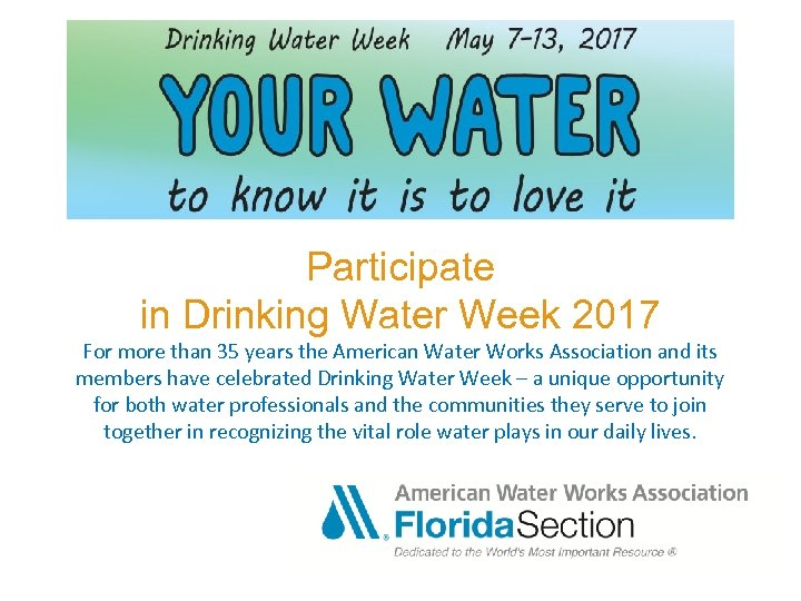 Participate in Drinking Water Week 2017 For more than 35 years the American Water