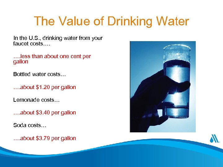 The Value of Drinking Water In the U. S. , drinking water from your