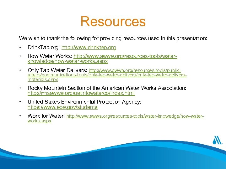 Resources We wish to thank the following for providing resources used in this presentation: