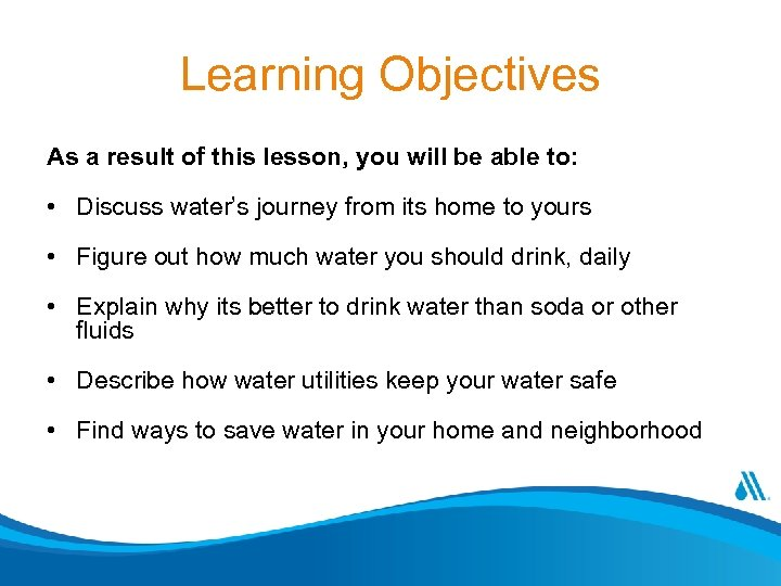 Learning Objectives As a result of this lesson, you will be able to: •