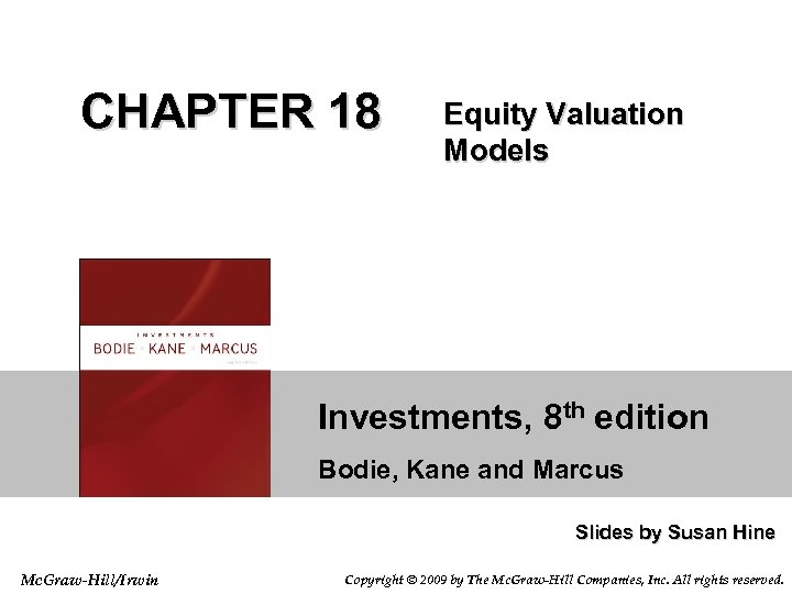 CHAPTER 18 Equity Valuation Models Investments, 8 th edition Bodie, Kane and Marcus Slides