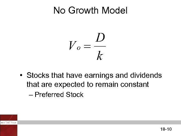 No Growth Model • Stocks that have earnings and dividends that are expected to