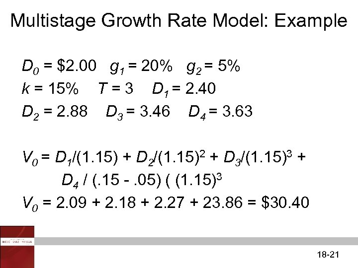 Multistage Growth Rate Model: Example D 0 = $2. 00 g 1 = 20%