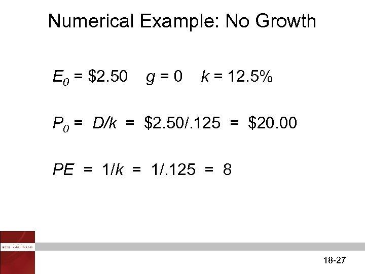Numerical Example: No Growth E 0 = $2. 50 g=0 k = 12. 5%