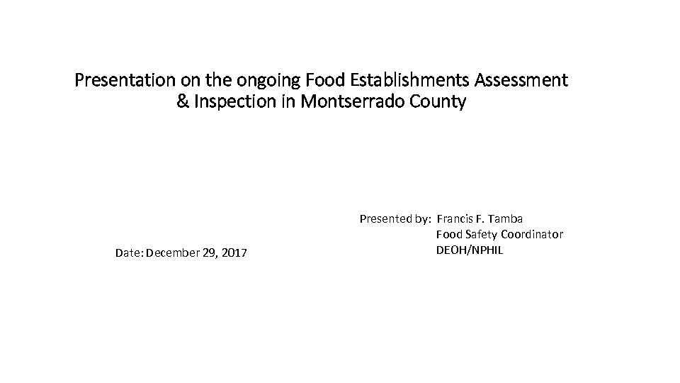 Presentation on the ongoing Food Establishments Assessment & Inspection in Montserrado County Date: December