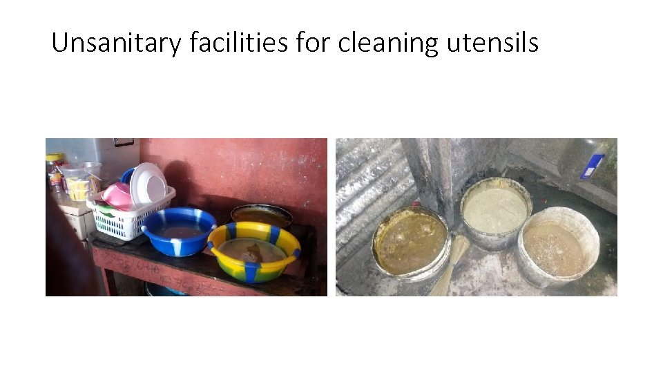 Unsanitary facilities for cleaning utensils