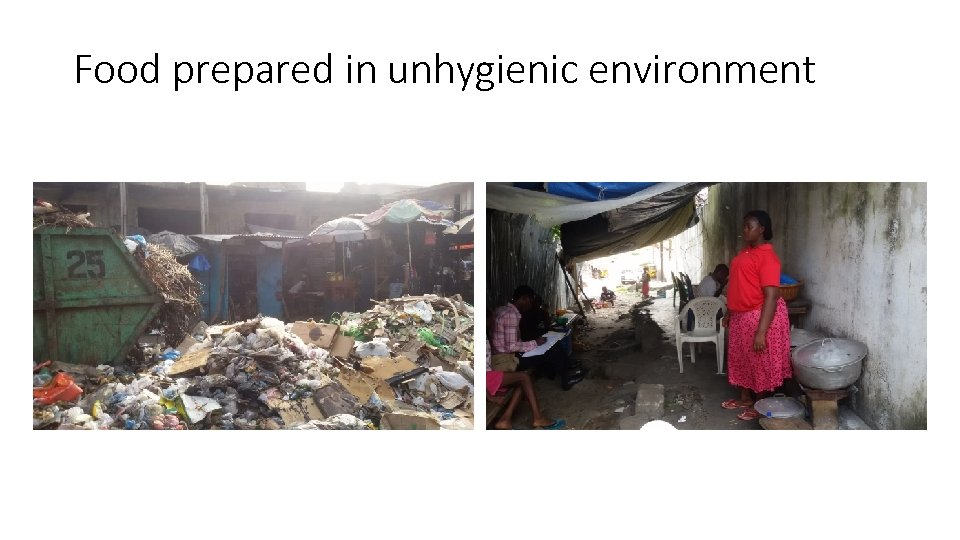 Food prepared in unhygienic environment