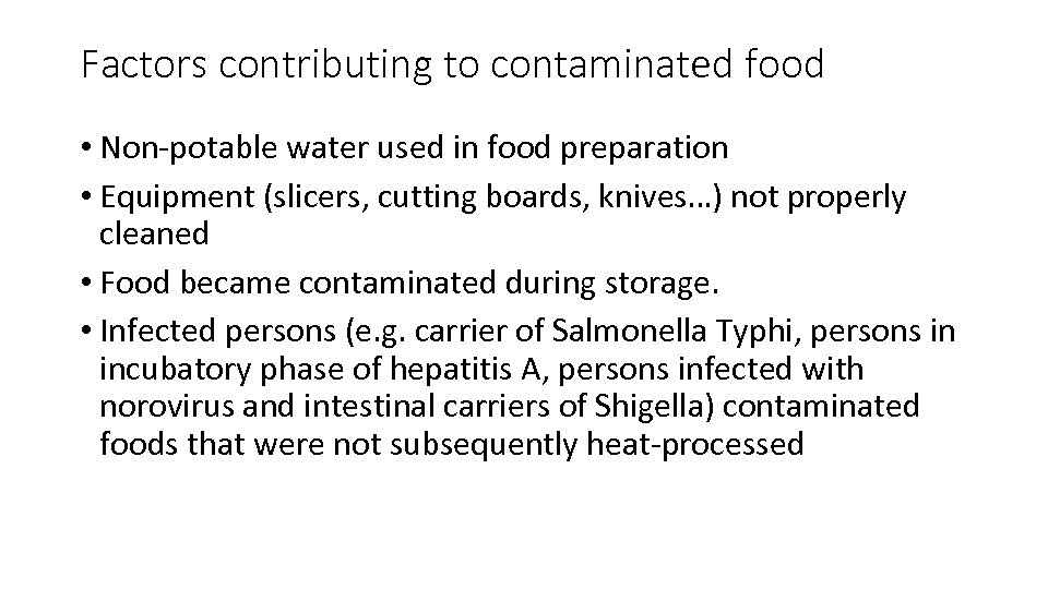Factors contributing to contaminated food • Non-potable water used in food preparation • Equipment