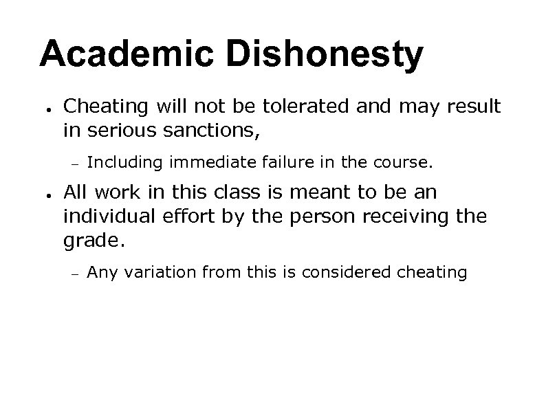 Academic Dishonesty ● Cheating will not be tolerated and may result in serious sanctions,