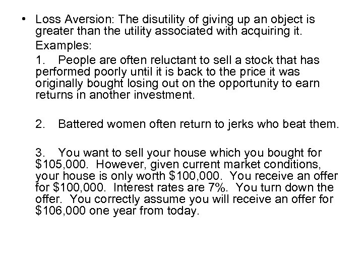 • Loss Aversion: The disutility of giving up an object is greater than