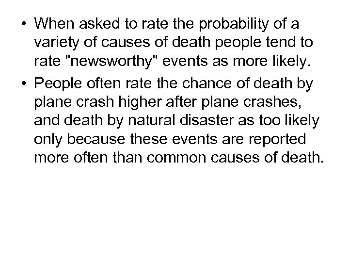 • When asked to rate the probability of a variety of causes of