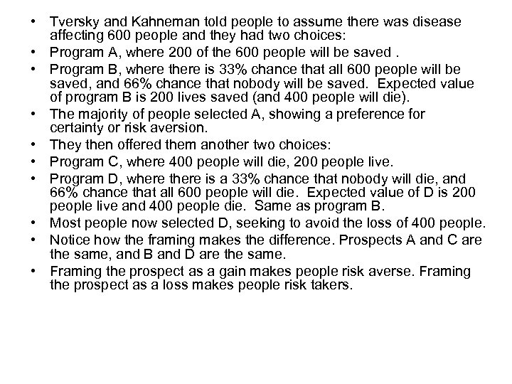 • Tversky and Kahneman told people to assume there was disease affecting 600