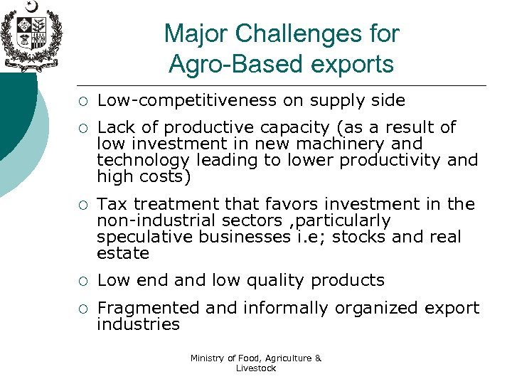 Major Challenges for Agro-Based exports ¡ Low-competitiveness on supply side ¡ Lack of productive