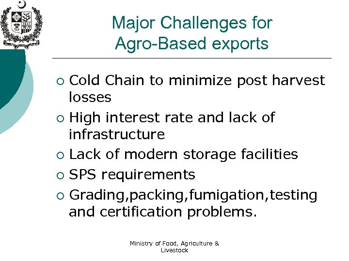 Major Challenges for Agro-Based exports Cold Chain to minimize post harvest losses ¡ High