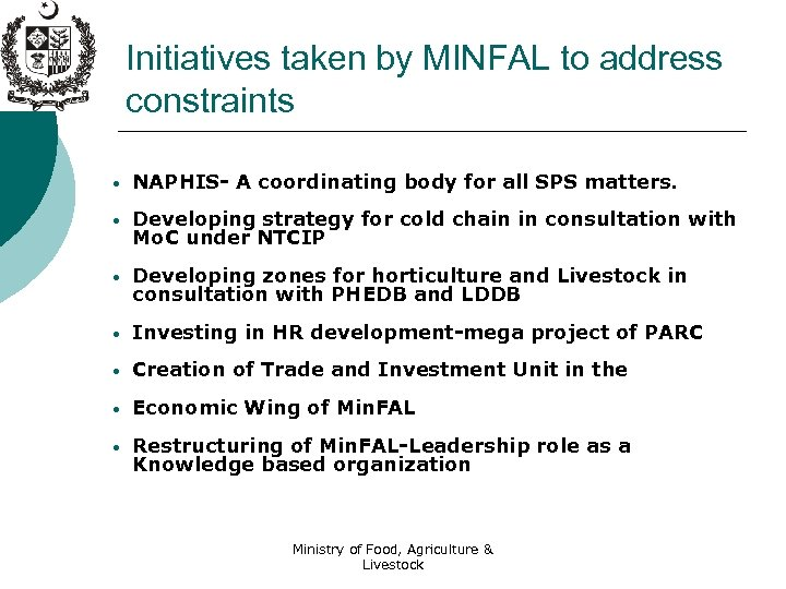 Initiatives taken by MINFAL to address constraints • NAPHIS- A coordinating body for all