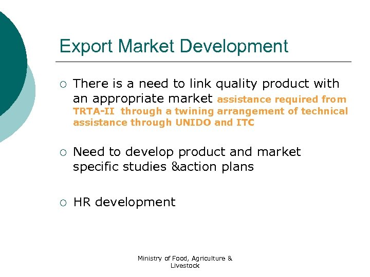 Export Market Development ¡ There is a need to link quality product with an